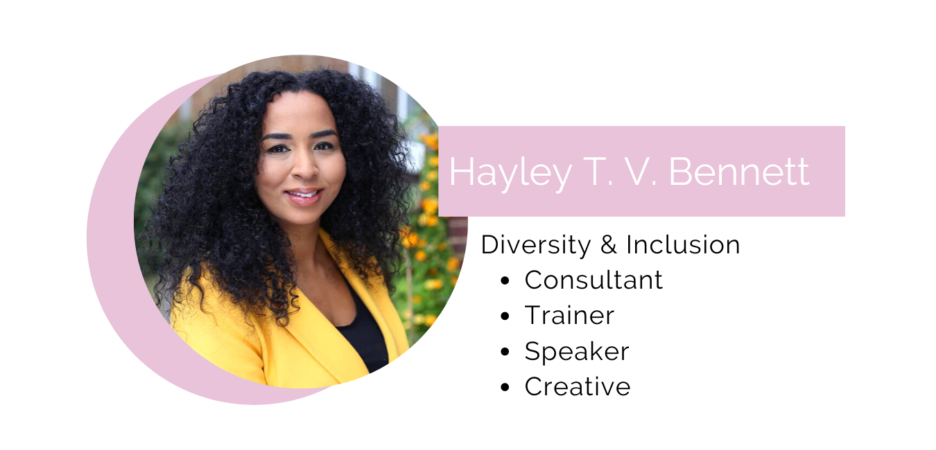 Portrait of Hayley with the text Diversity and Inclusion consultant, speaker and creative